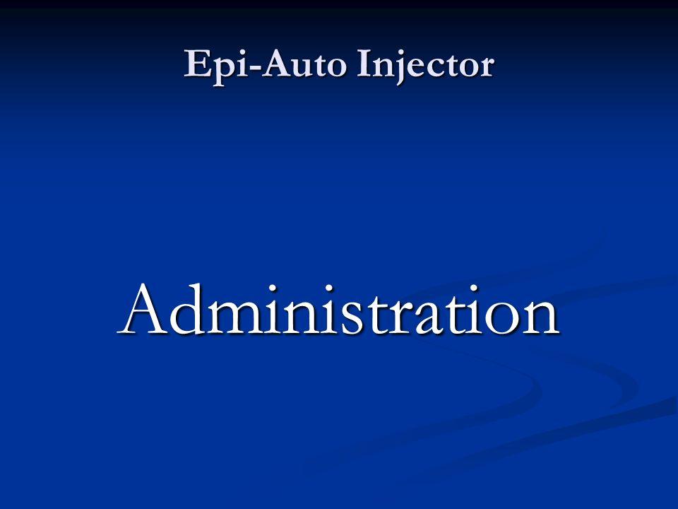 Epi-Auto Injector Administration