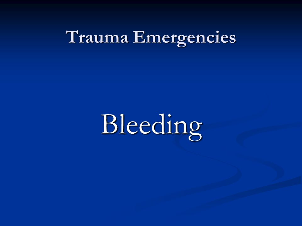 Trauma Emergencies Bleeding