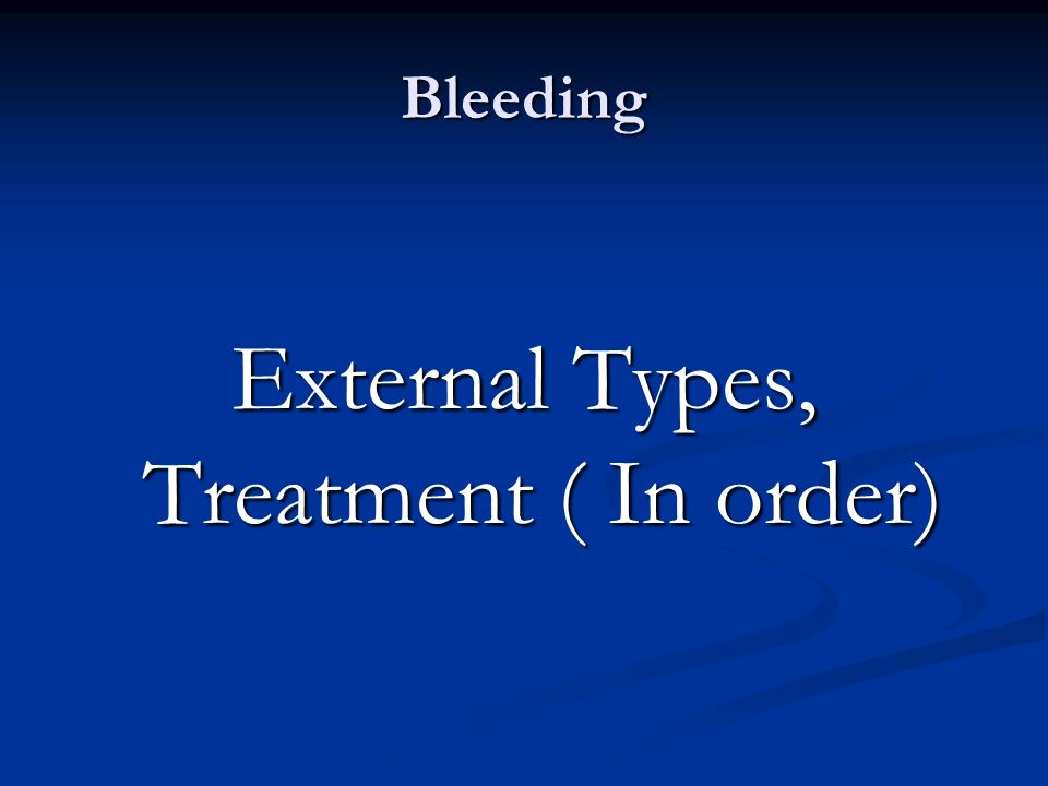 External Types, Treatment ( In order)