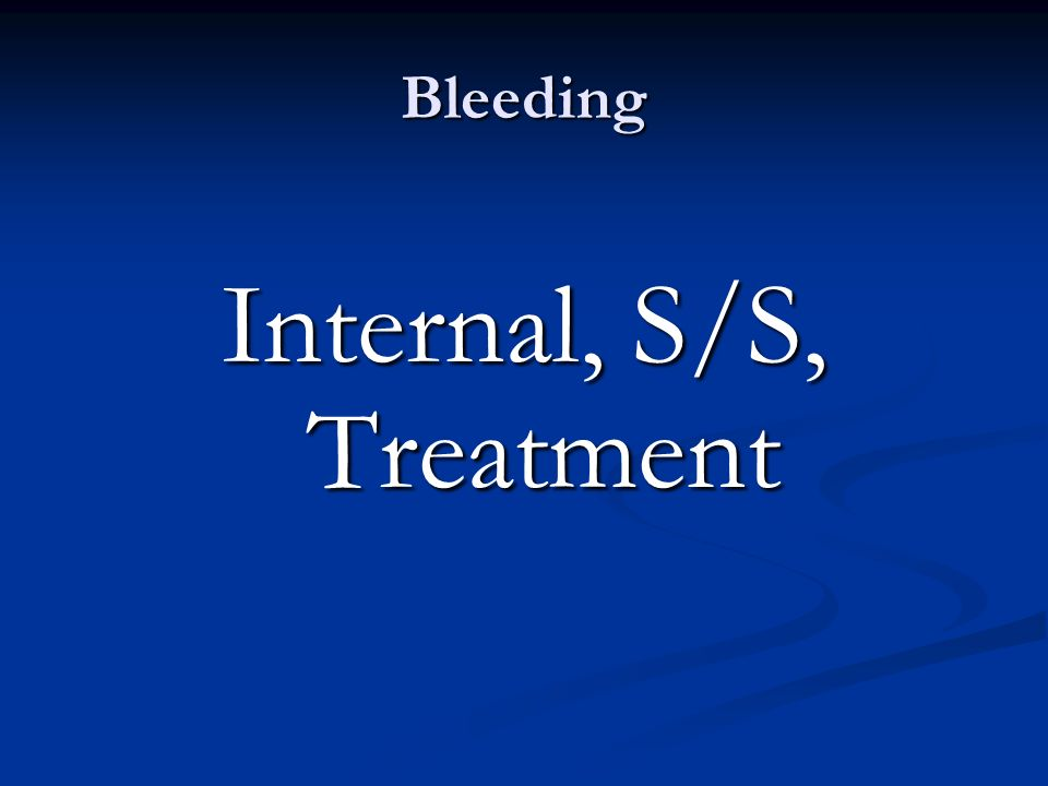 Internal, S/S, Treatment