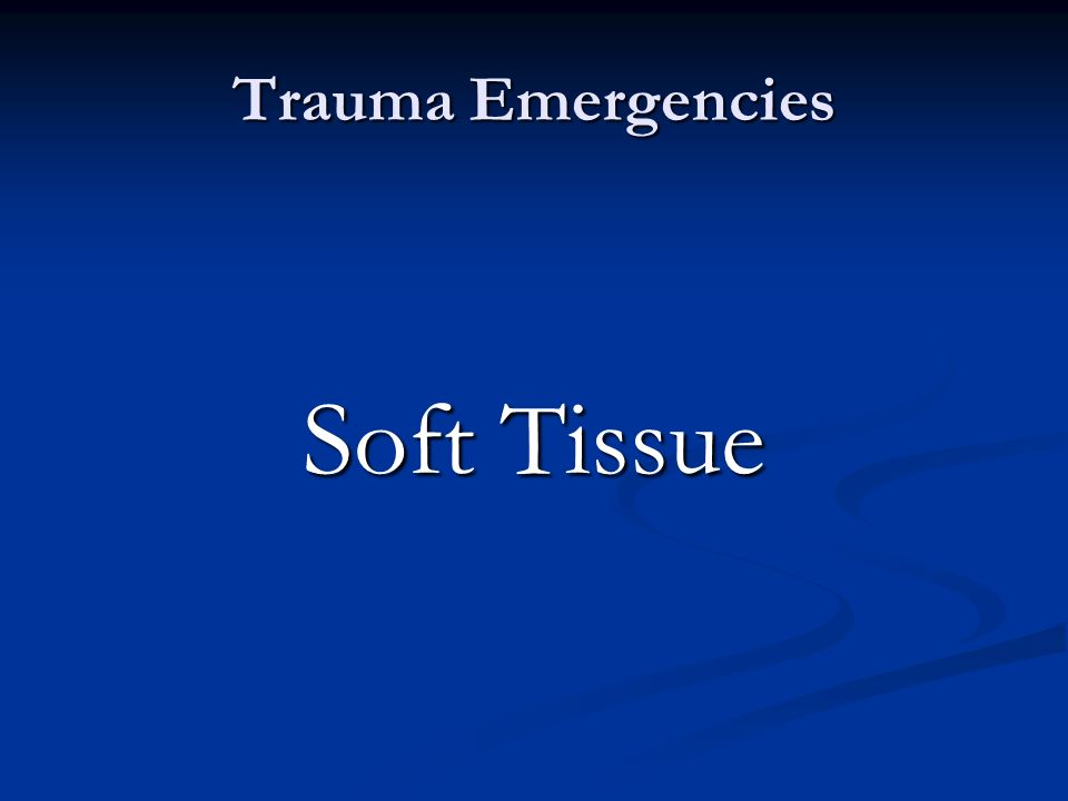 Trauma Emergencies Soft Tissue