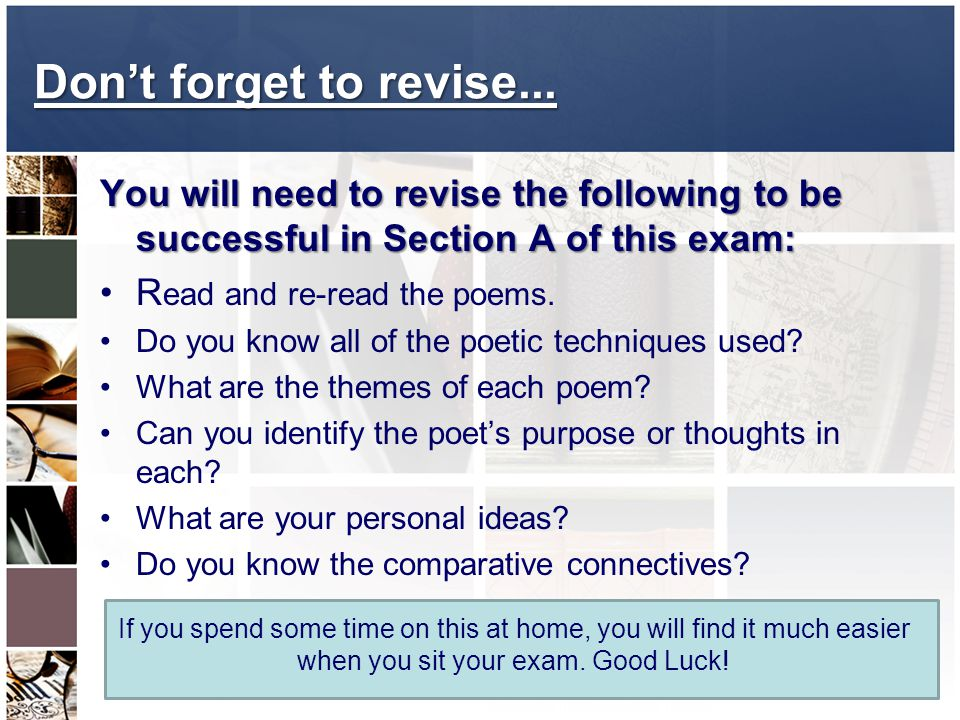Don't forget to revise... You will need to revise the following to be successful in Section A of this exam: