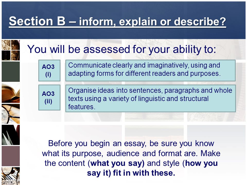 Section B – inform, explain or describe