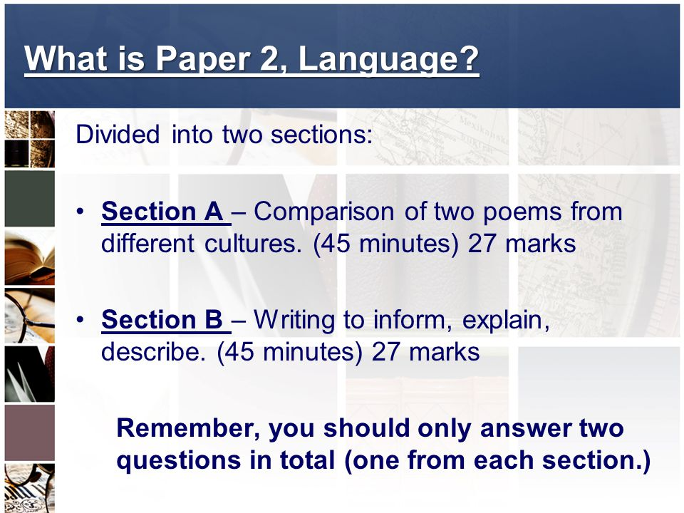 What is Paper 2, Language Divided into two sections: