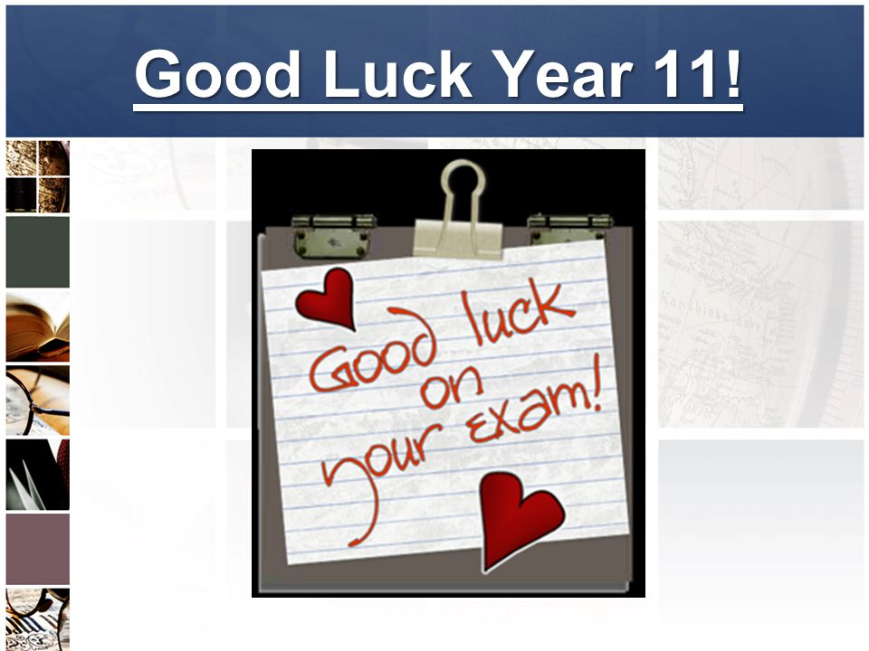 Good Luck Year 11!