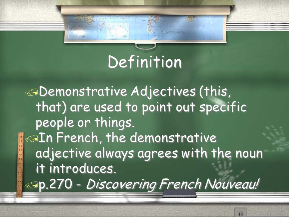 Definition Demonstrative Adjectives (this, that) are used to point out specific people or things.