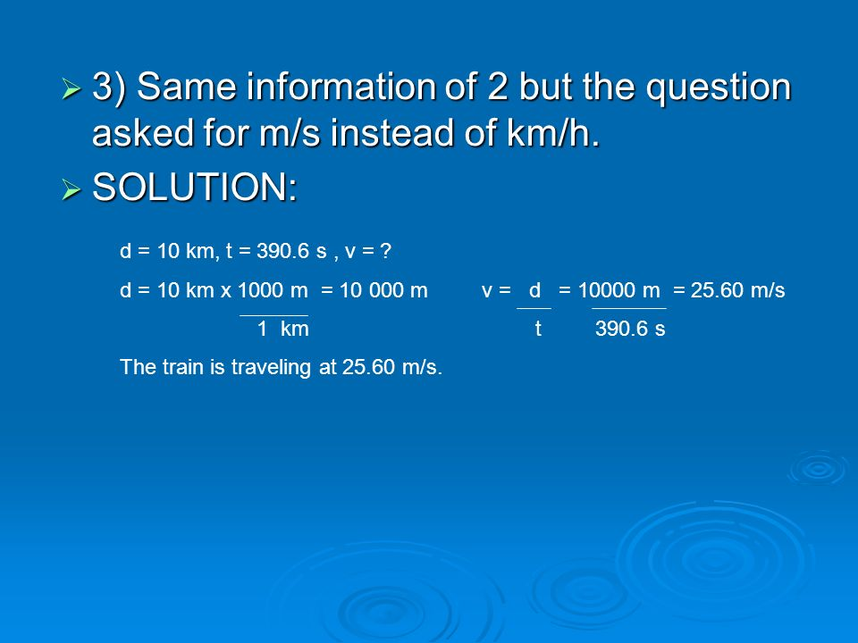 3) Same information of 2 but the question asked for m/s instead of km/h.