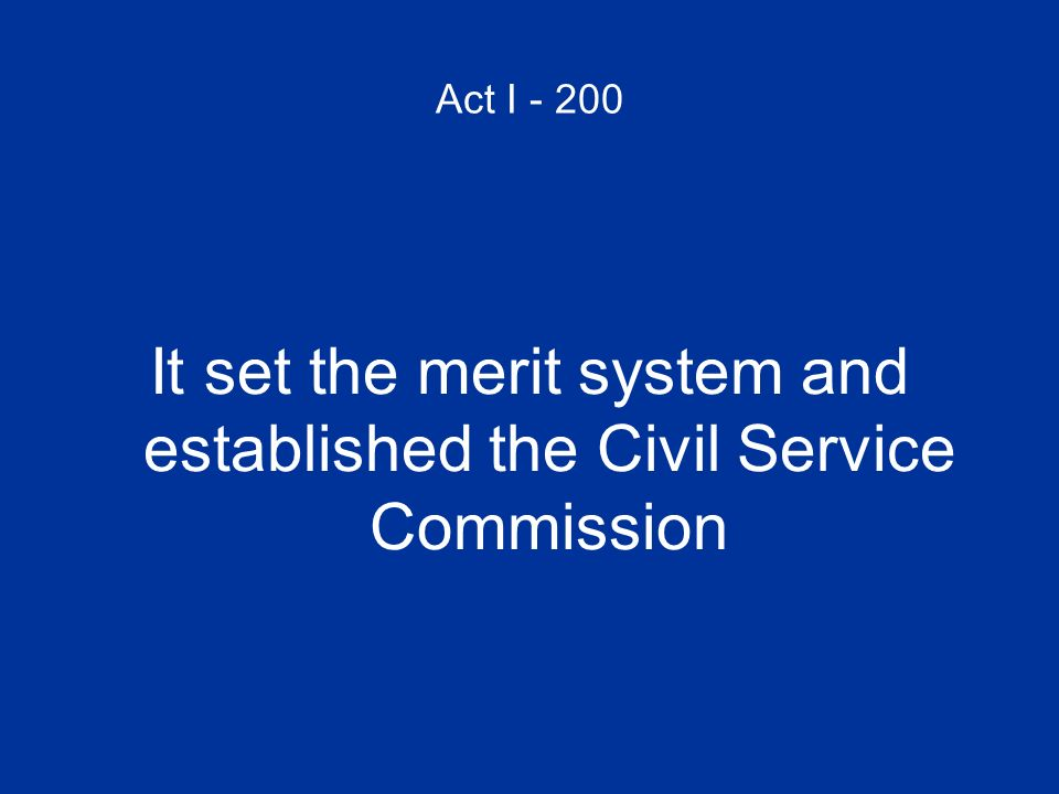 It set the merit system and established the Civil Service Commission