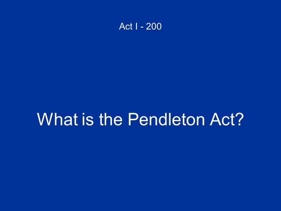 What is the Pendleton Act