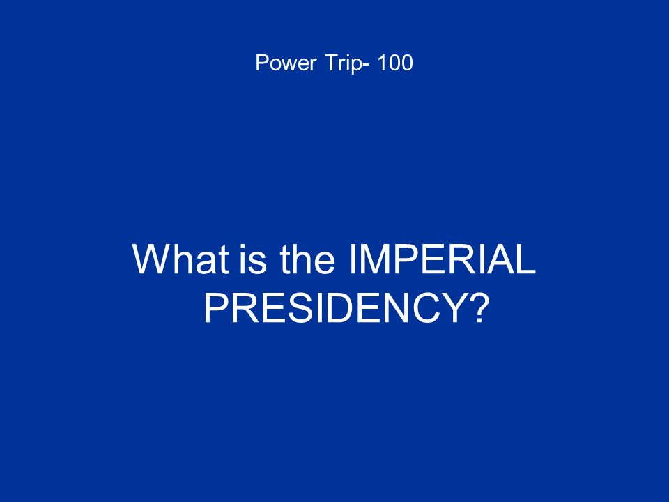 What is the IMPERIAL PRESIDENCY