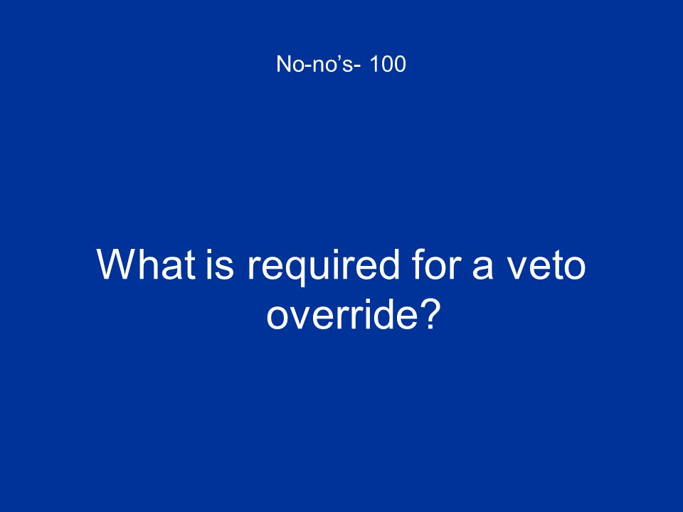 What is required for a veto override