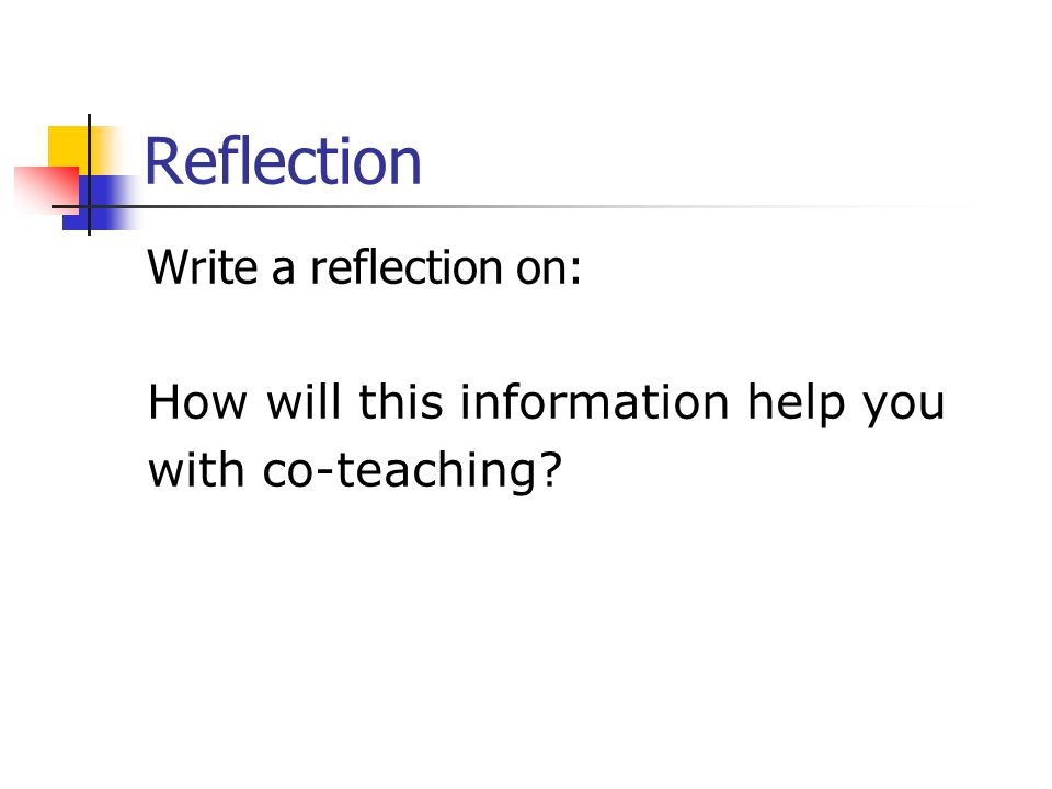 Reflection Write a reflection on: How will this information help you