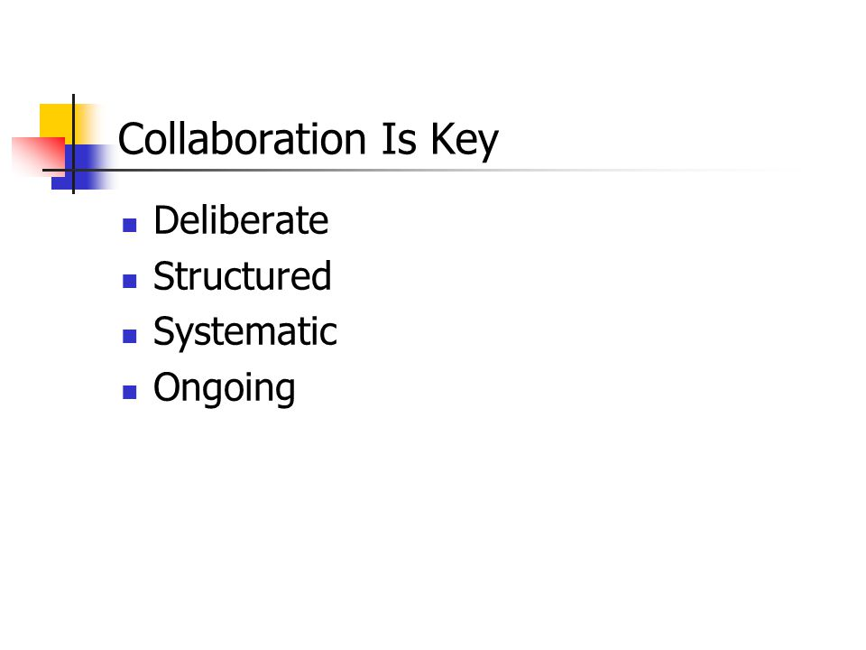 Collaboration Is Key Deliberate Structured Systematic Ongoing