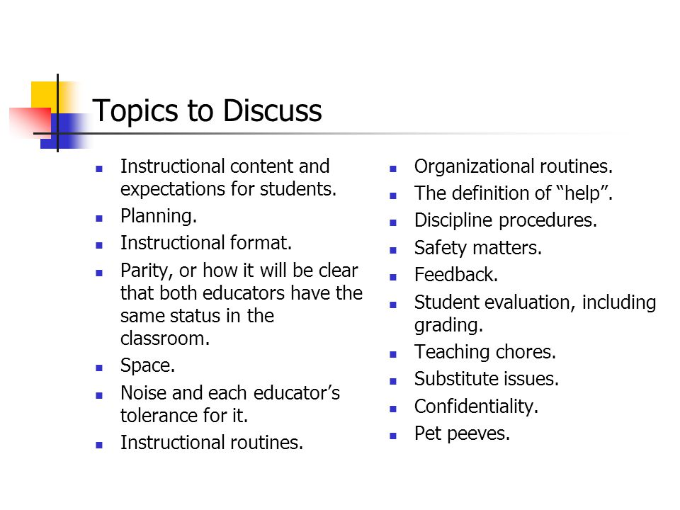Topics to Discuss Instructional content and expectations for students.