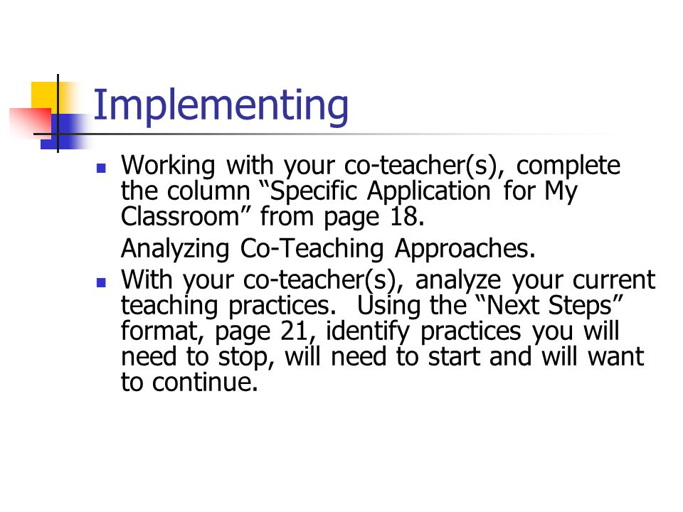 Implementing Working with your co-teacher(s), complete the column Specific Application for My Classroom from page 18.