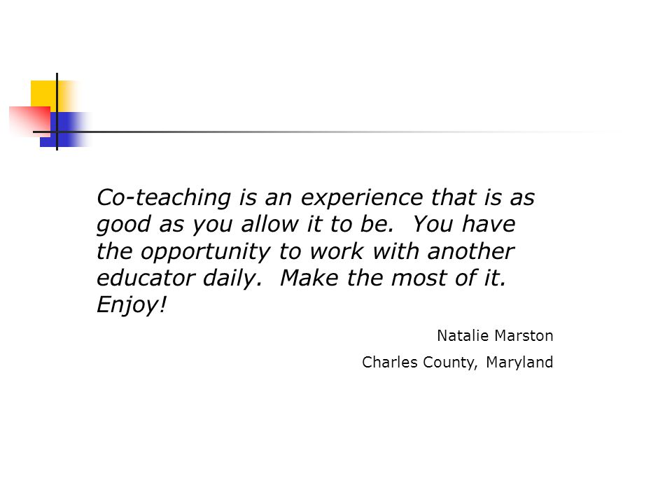 Co-teaching is an experience that is as good as you allow it to be