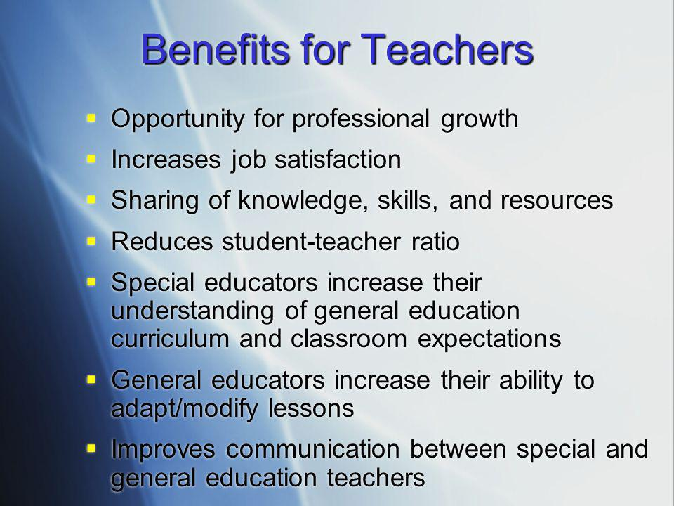 Benefits for Teachers Opportunity for professional growth