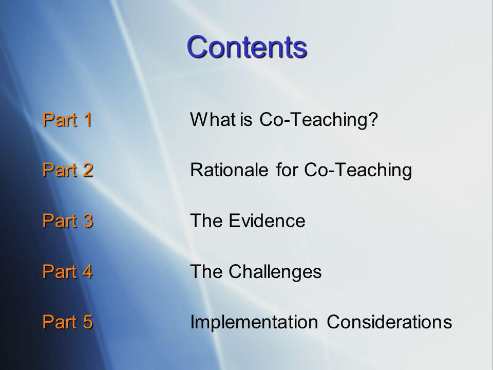 Contents Part 1 What is Co-Teaching Part 2 Rationale for Co-Teaching