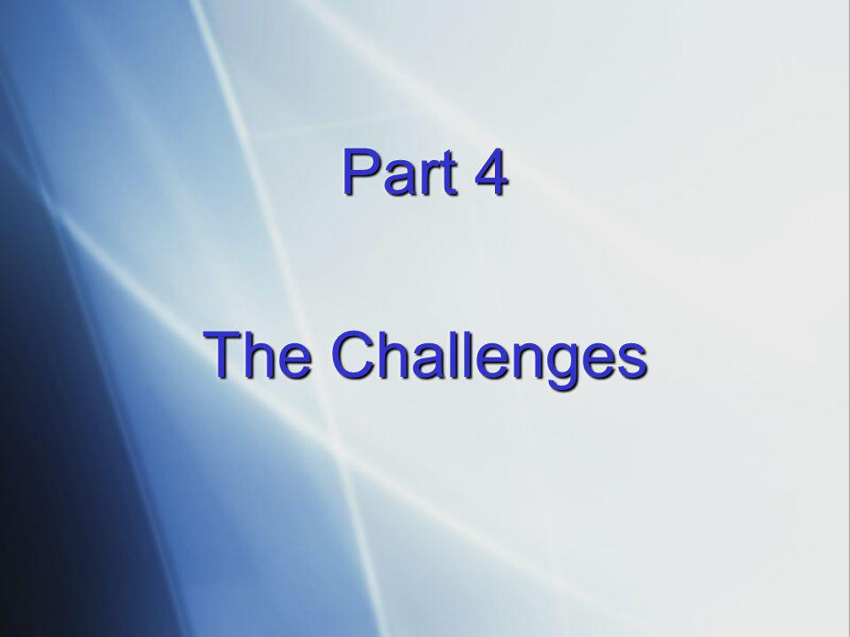 Part 4 The Challenges.