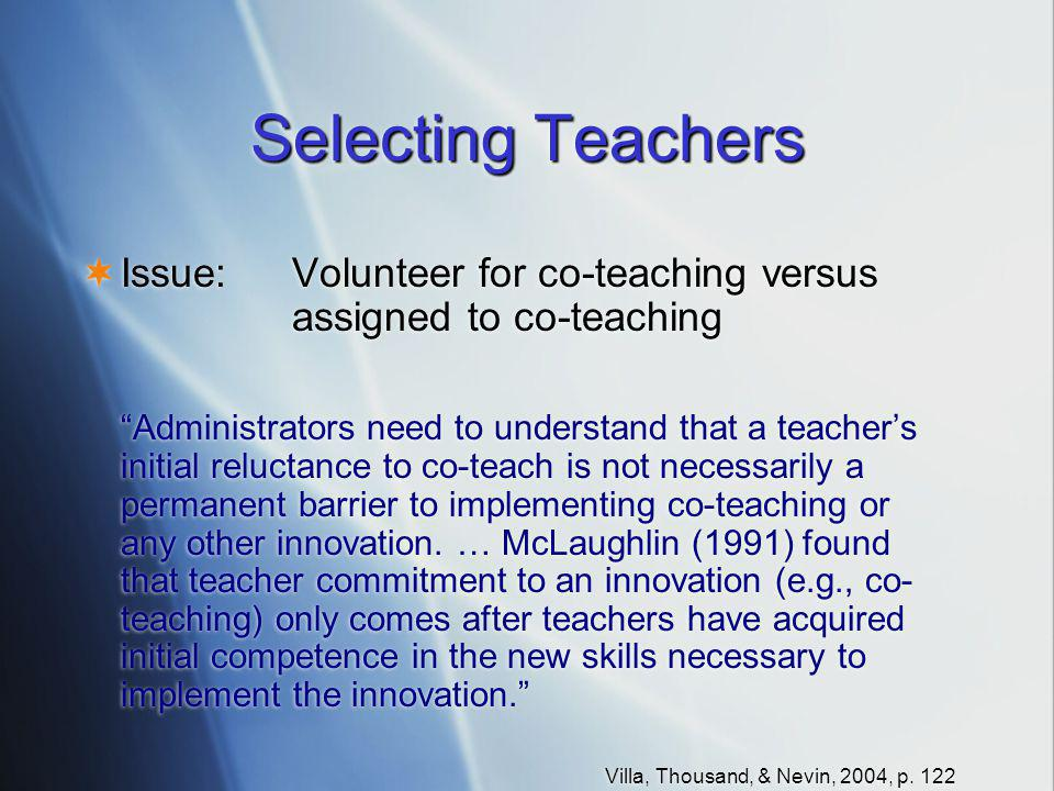 Selecting Teachers Issue: Volunteer for co-teaching versus assigned to co-teaching.