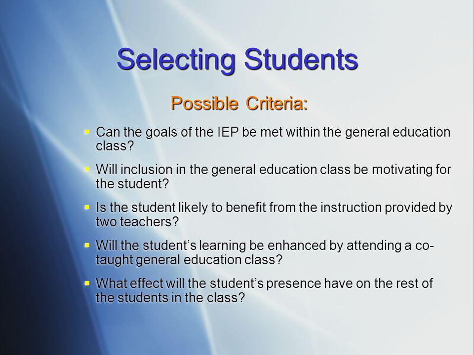 Selecting Students Possible Criteria: