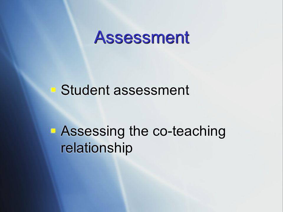 Assessment Student assessment Assessing the co-teaching relationship
