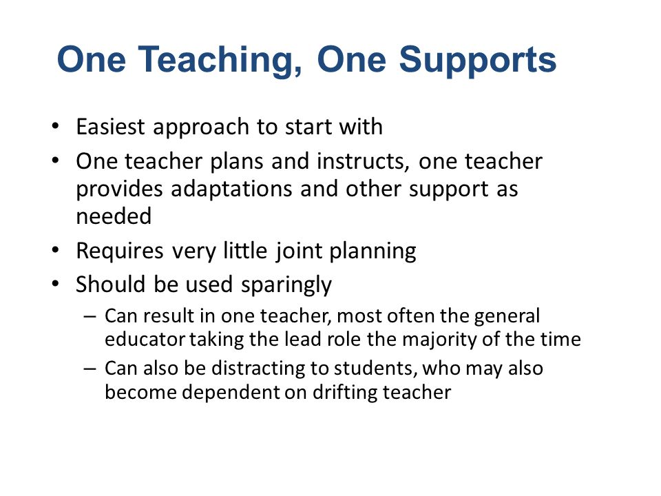 One Teaching, One Supports