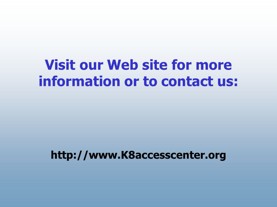 Visit our Web site for more information or to contact us: