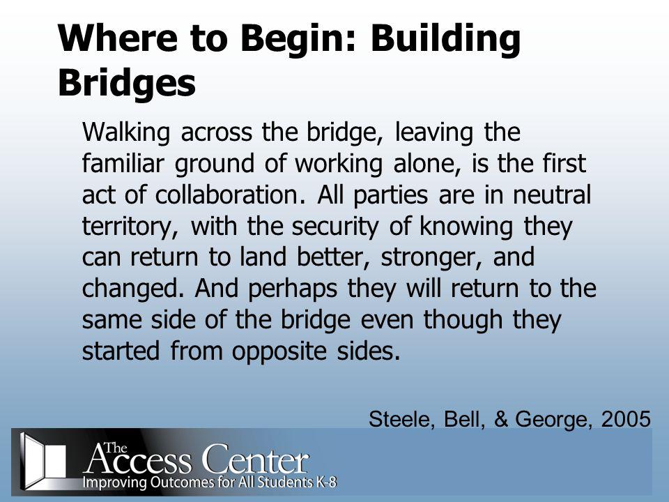 Where to Begin: Building Bridges
