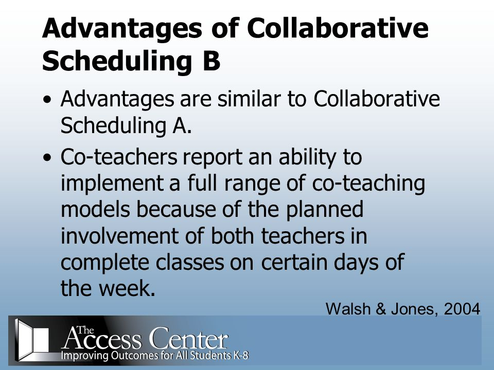 Advantages of Collaborative Scheduling B