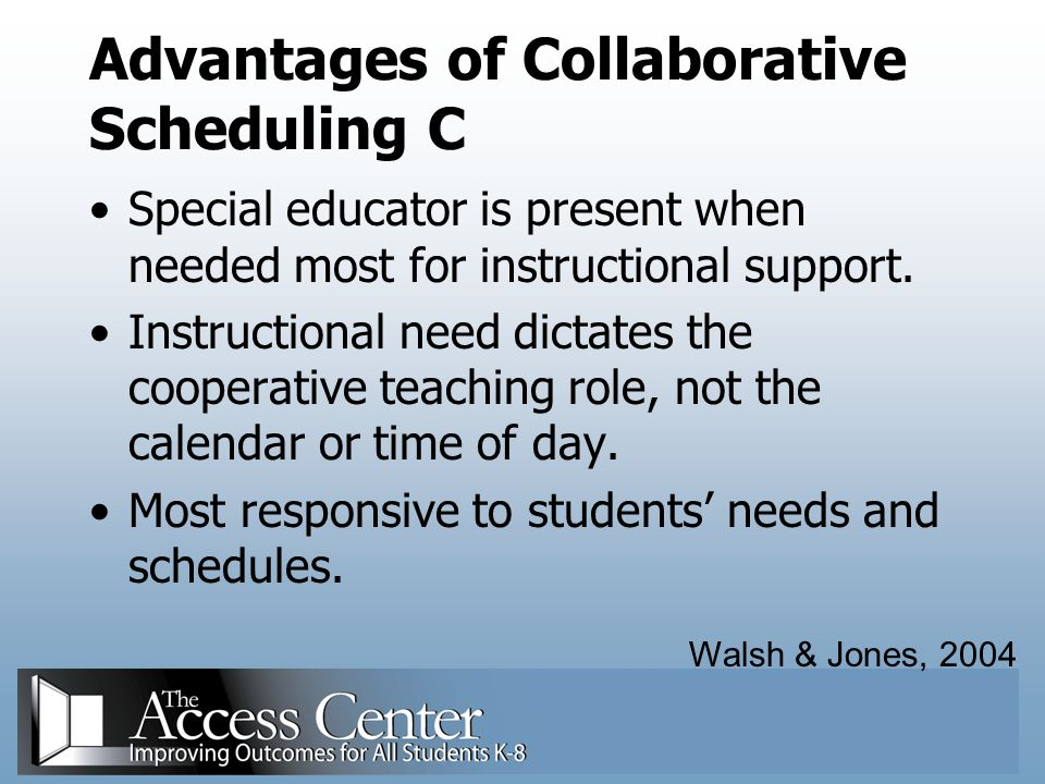 Advantages of Collaborative Scheduling C