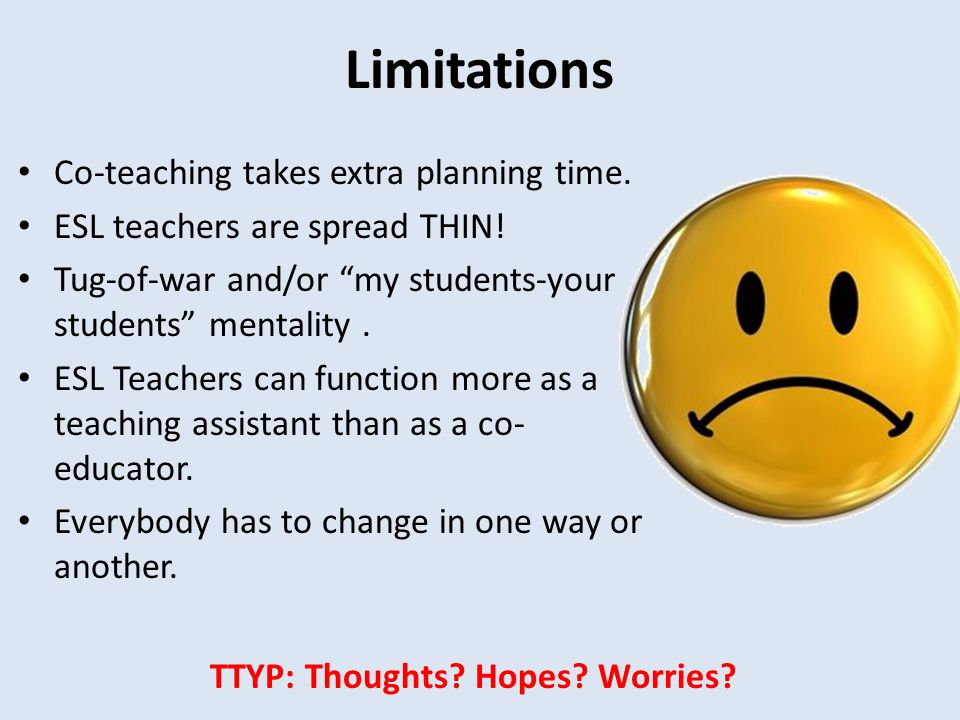 Limitations Co-teaching takes extra planning time.
