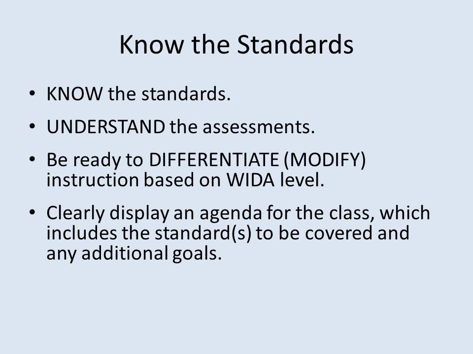 Know the Standards KNOW the standards. UNDERSTAND the assessments.