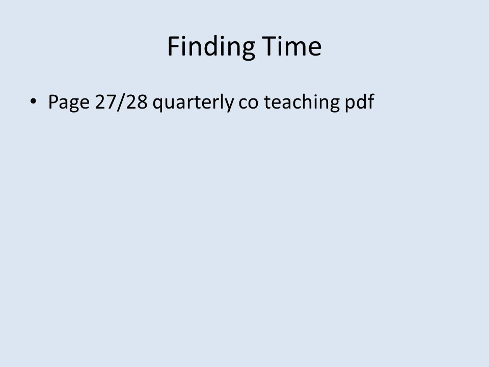 Finding Time Page 27/28 quarterly co teaching pdf