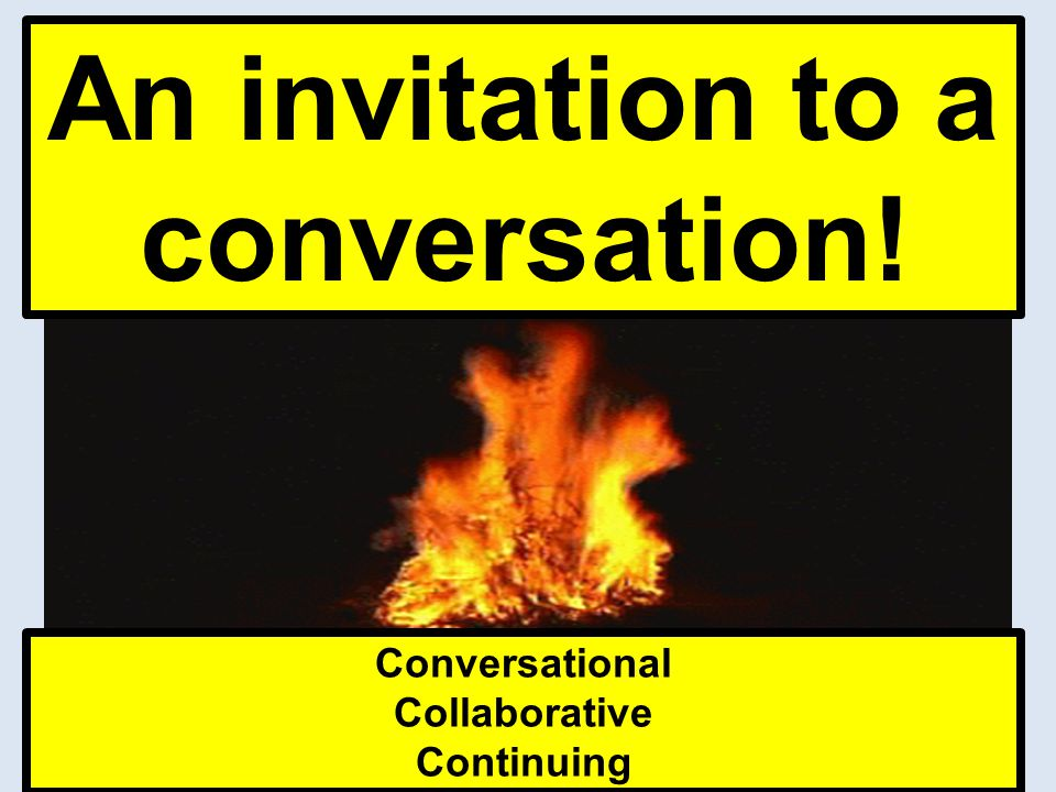 An invitation to a conversation!