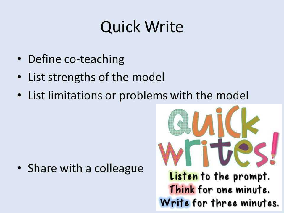 Quick Write Define co-teaching List strengths of the model