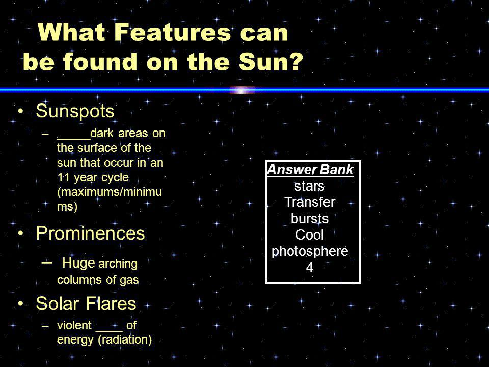 What Features can be found on the Sun