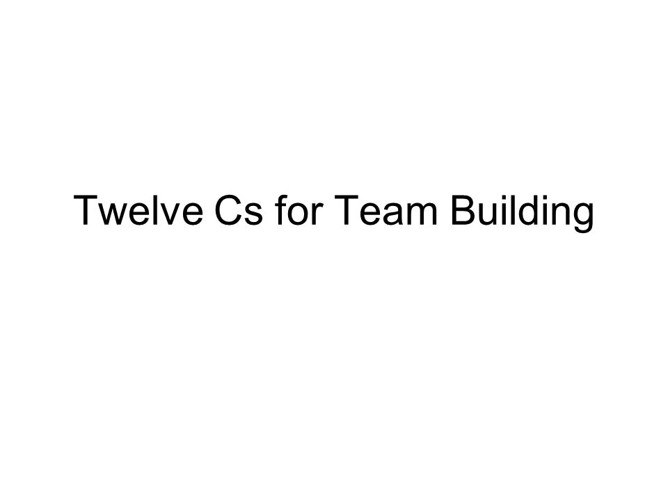 Twelve Cs for Team Building