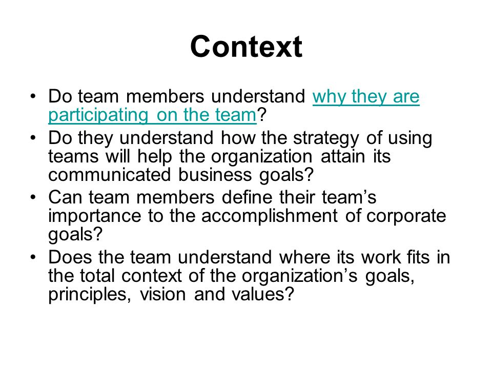Context Do team members understand why they are participating on the team