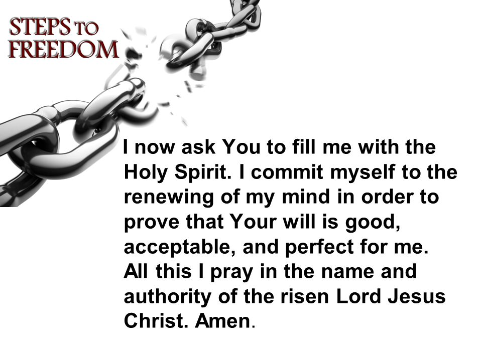 I now ask You to fill me with the Holy Spirit