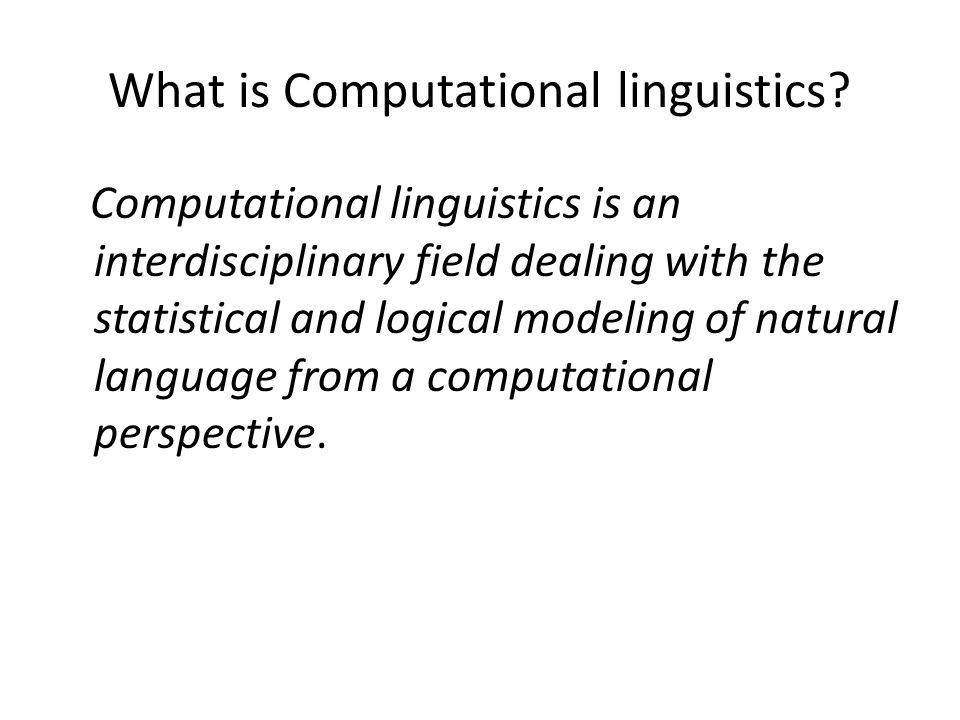 What is Computational linguistics