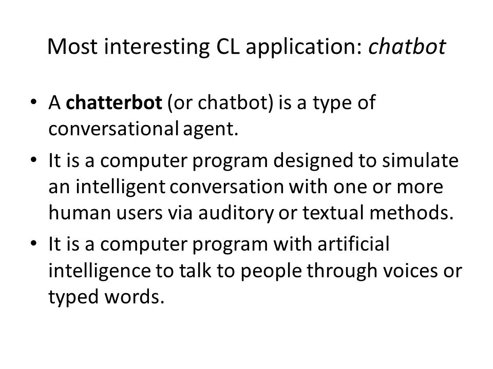 Most interesting CL application: chatbot