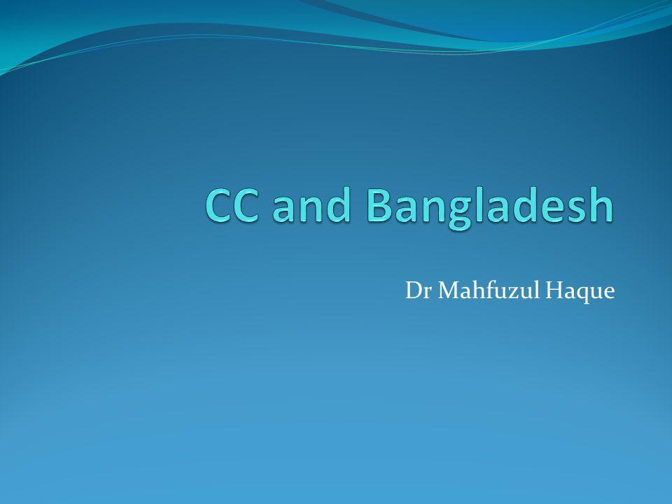 CC and Bangladesh Dr Mahfuzul Haque