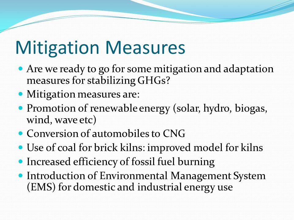Mitigation Measures Are we ready to go for some mitigation and adaptation measures for stabilizing GHGs