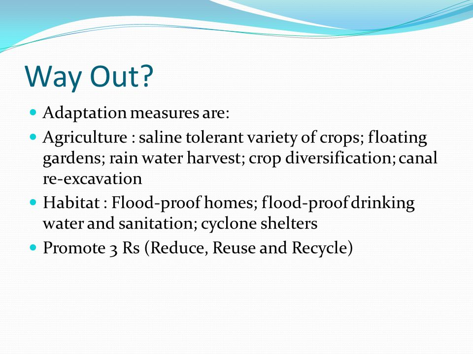 Way Out Adaptation measures are: