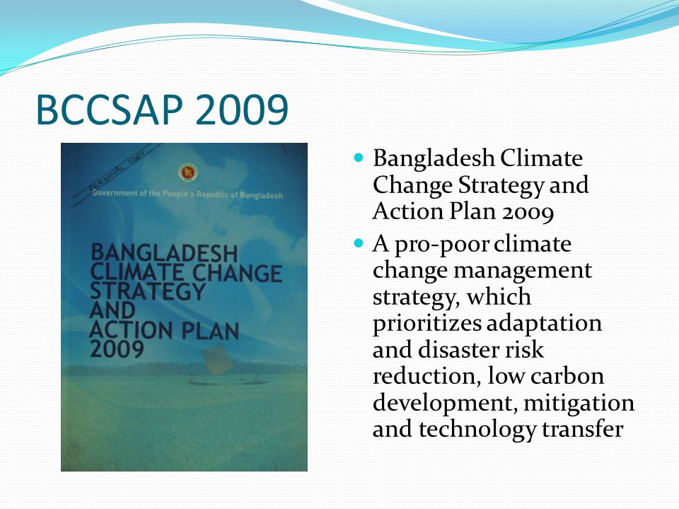 BCCSAP 2009 Bangladesh Climate Change Strategy and Action Plan 2009