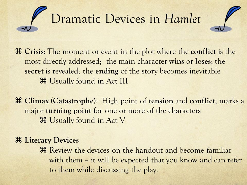 hamlet dramatic techniques Although scrubs is a sitcom, it still dabbles with many serious themes including life and death, family, and love it utilizes several well-established dramatic techniques to tell the story and to move the audience emotionally.