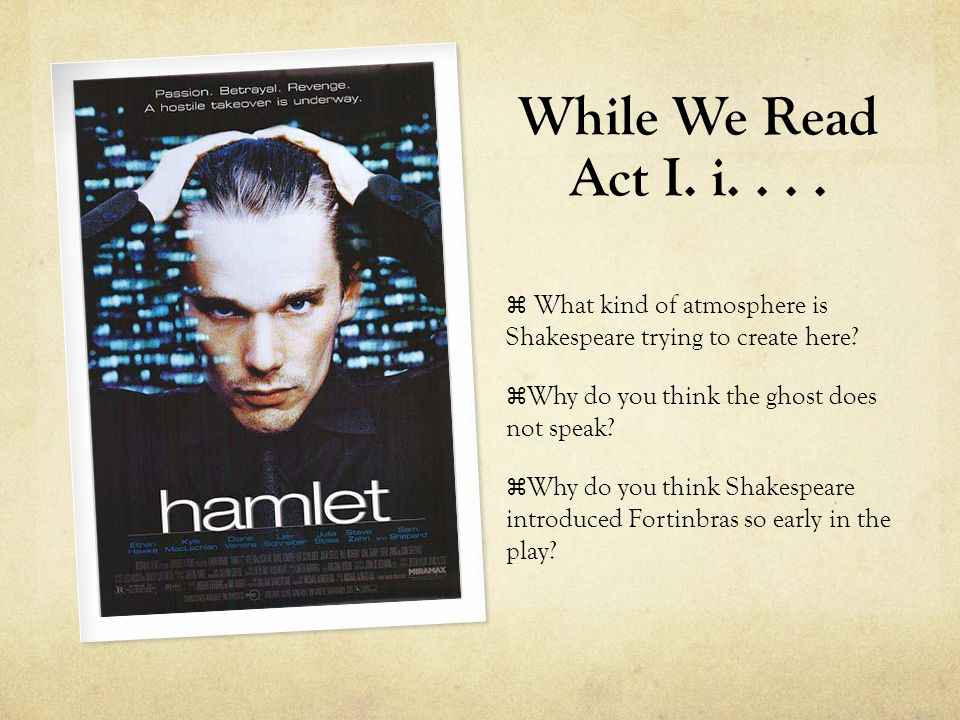 While We Read Act I. i. . . . What kind of atmosphere is Shakespeare trying to create here Why do you think the ghost does not speak