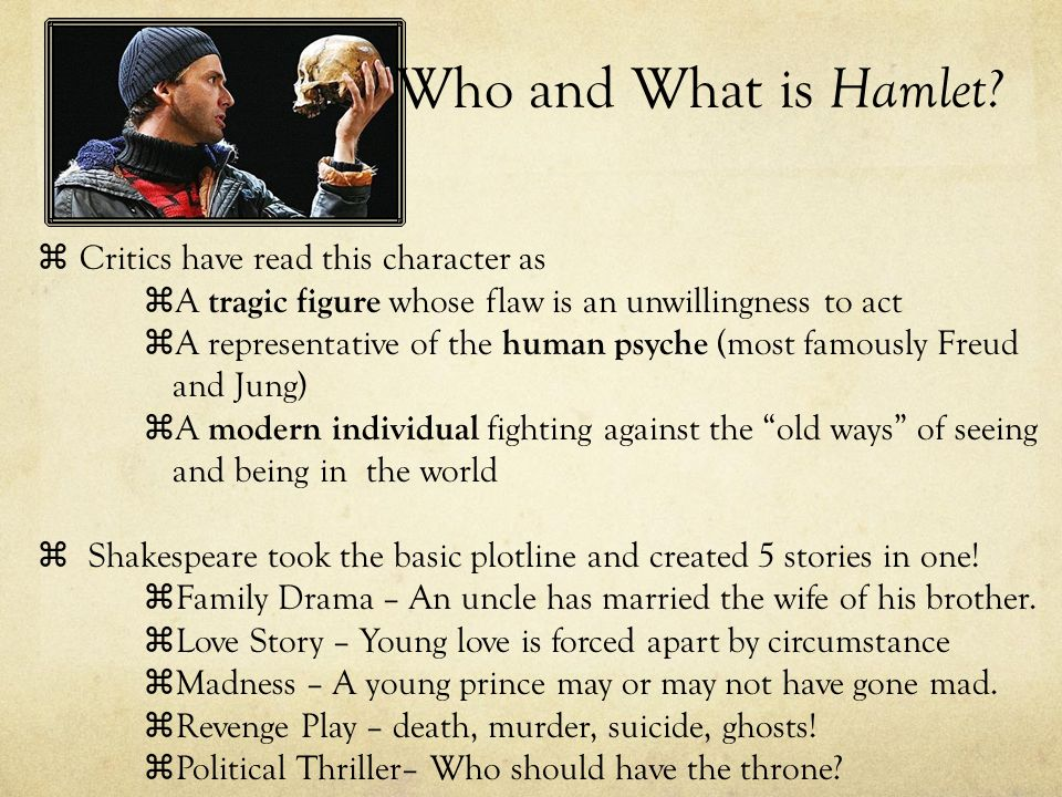 Who and What is Hamlet Critics have read this character as