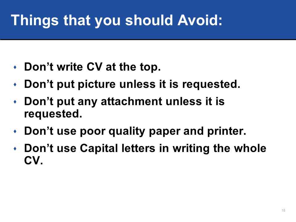 Things that you should Avoid: